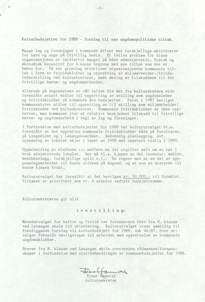 Innstilling fra kultursekretæren, vedrørende ungdomstilbudet i kommunen. Elevenes engasjement legges til grunn. Lyngen formannskap, Ungdomsarbeid 1987-1988, Lyngen kommune Foto: Arkiv Troms